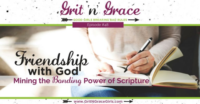 Episode #48: Friendship with God — Mining the Bonding Power of Scripture