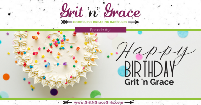 Episode #52: Happy Birthday Grit 'n' Grace + a Party Package Give-Away!