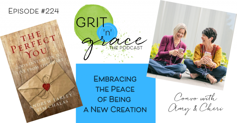 Episode #224: Embracing the Peace of Being a New Creation