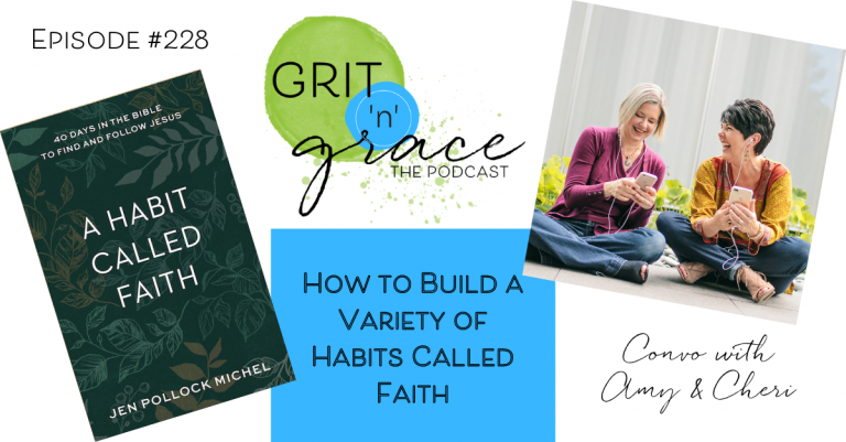 Episode #228: How to Build a Variety of Habits Called Faith