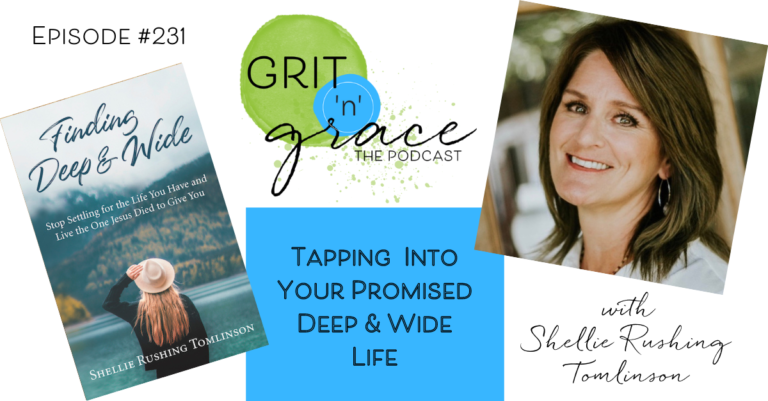 Episode #231: Tapping  Into Your Promised Deep & Wide Life