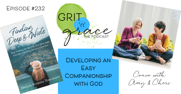 Episode #232: Developing an Easy Companionship with God
