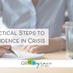 Episode #190: Three Practical Steps to Feel Confidence in Crisis
