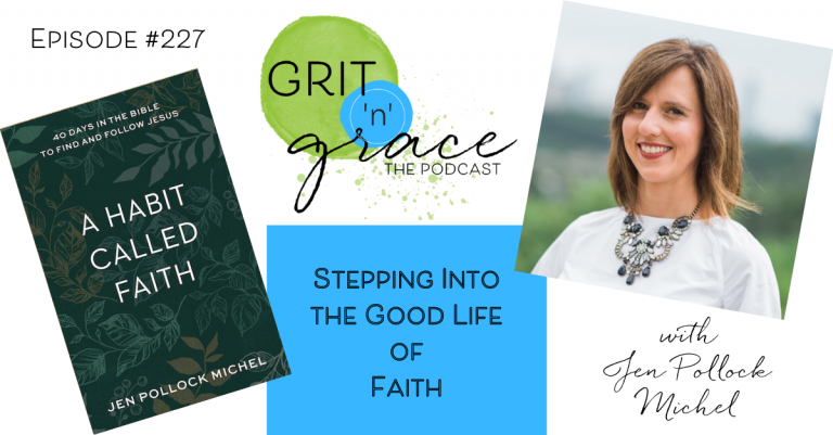 Episode #227: Stepping Into the Good Life of Faith