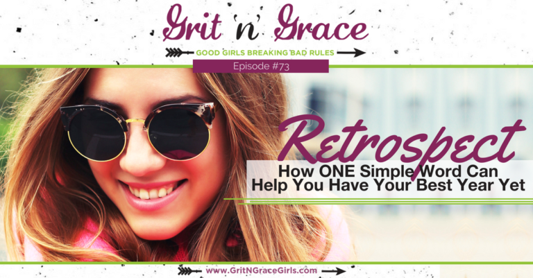 Episode #73: Retrospect —How One Simple Word Can Help You Have Your Best Year Yet