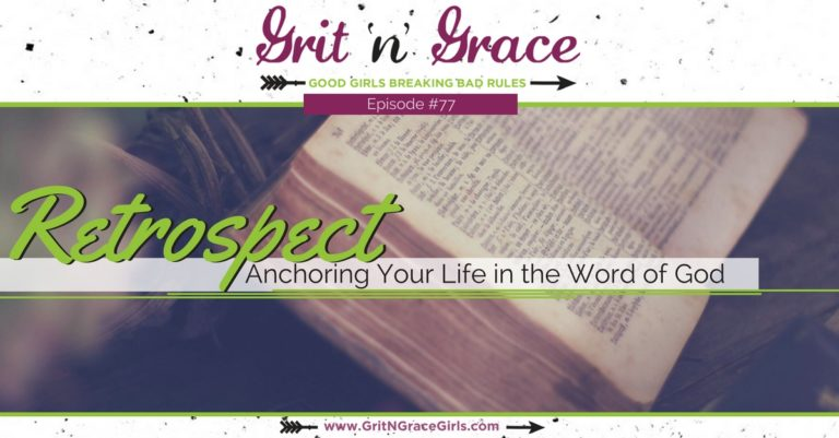 Episode #77: Retrospect — Anchoring Your Life in the Word of God