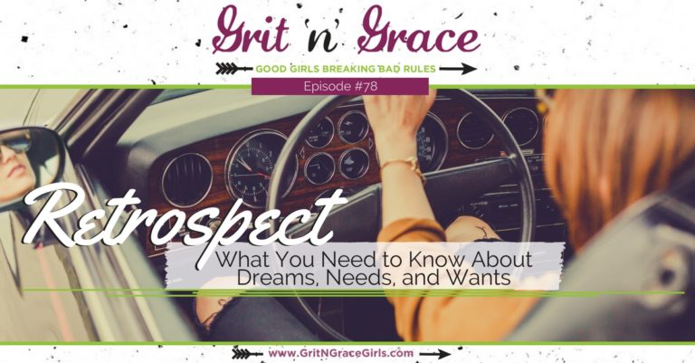 Episode #78: Retrospect —What You Need to Know About Dreams, Needs, and Wants