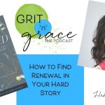 Episode #220: How to Find Renewal in Your Hard Story
